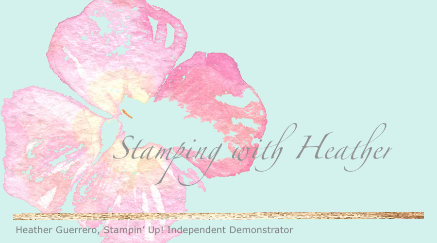 Heather Guerrero, Stampin' Up! Independent Demonstrator