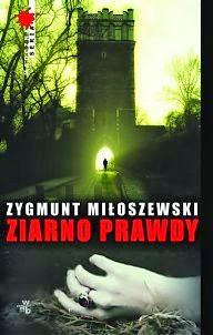 """""""Ziarno prawdy"""" - Zygmunt Miłoszewski"""