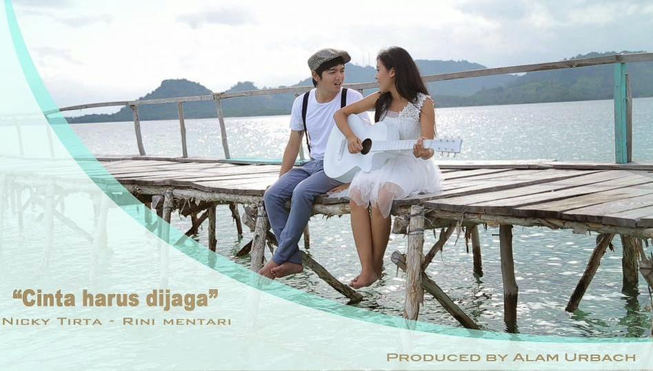 Nicky Tirta – Cinta Harus Dijaga (Feat Rini Mentari)