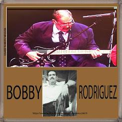 ROBERTO BOBBY RODRIGUEZ  EL BAJO GORDO DE LA SALSA