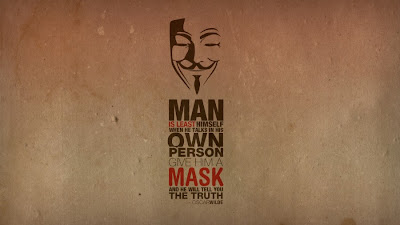 Man is least himself when he talks in his own person  give him a mask and he will tell you the truth