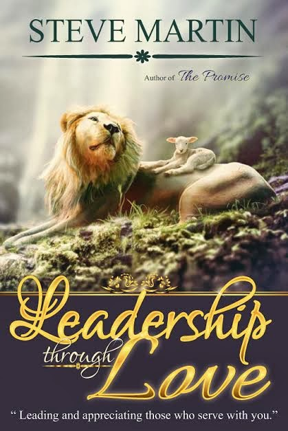 Leadership Through Love - Steve Martin's 3rd book
