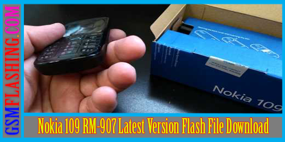 Nokia 109 RM-907 Latest Version Flash File Free Download