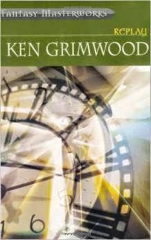 Ken Grimwood -- Replay
