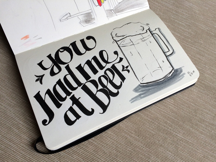 You had me at beer hand lettering inked drawing in a moleskine sketchbook