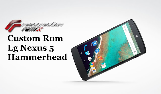 Lg nexus 5 hammerhead resurrection remix custom rom