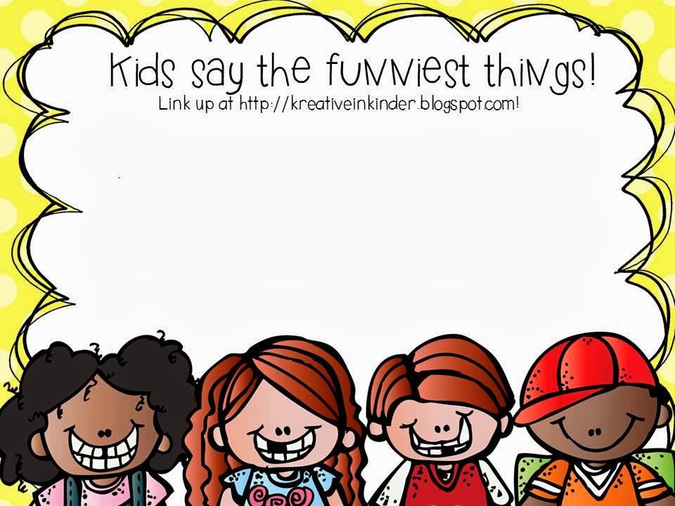 Kids Say The Funniest Things! - Kreative in Life