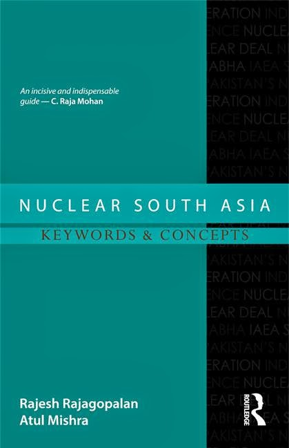 (with Atul Mishra) Nuclear South Asia: Keywords and Concepts