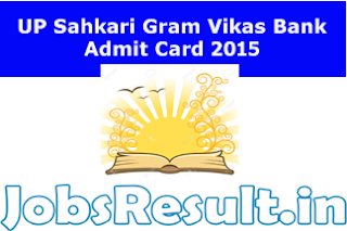 UP Sahkari Gram Vikas Bank Admit Card 2015