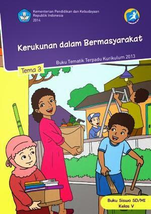 http://bse.mahoni.com/data/2013/kelas_5sd/siswa/Kelas_05_SD_Tematik_3_Kerukunan_dalam_Bermasyarakat_Siswa.pdf