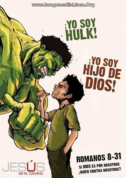 Yo soy Hulk! , ¡Yo soy hijo de Dios!
