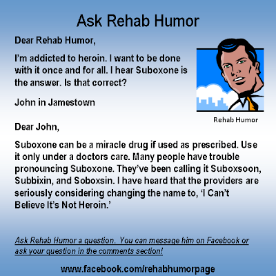 Ask Rehab Humor - Addicted to Heroin