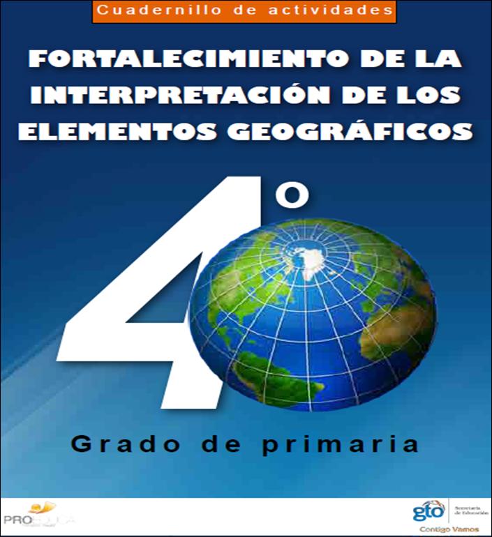 Cuadernillo de actividades para el fortalecimiento de la interpretación de los elementos Geográficos para Cuarto Grado