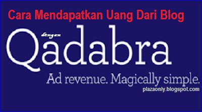 Cara Mendapatkan Uang Dari Blog Dengan Qadabra