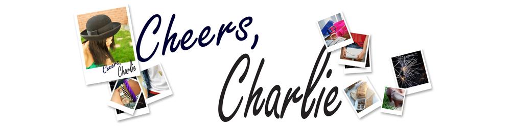 Cheers, Charlie