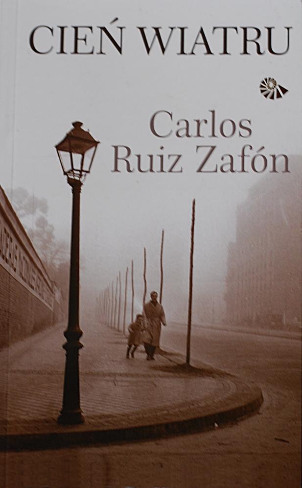 "Carlos Ruiz Zafón ""Cień wiatru"""