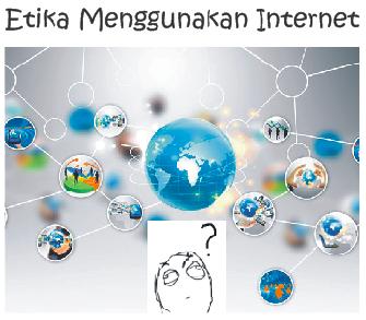 Etika Menggunakan Internet