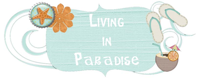 Living in Paradise