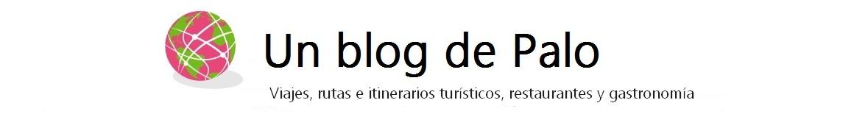 Un blog de Palo - Viajes, turismo y gastronomía
