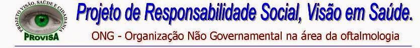 PROVISA - Projeto de Responsabilidade Social, Visão em Saúde