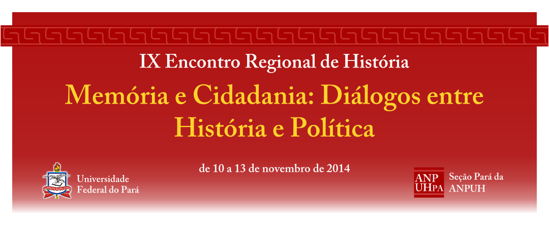 """IX Encontro Regional de História - """"Memória e Cidadania: Diálogos entre História e Política"""""""