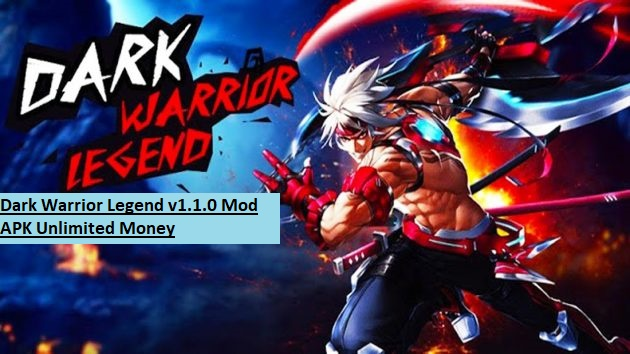 Dark Warrior Legend v1.1.0 Mod APK Unlimited Money