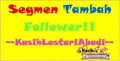 Segmen Tambah Follower!! ~~KasihLestariAbadi~~