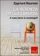 Z.Bauman: La scienza della libertà - A cosa serve la sociologia?