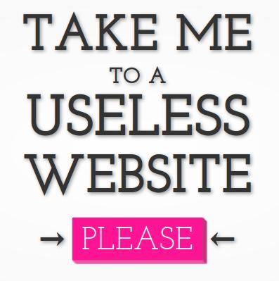 http://www.theuselessweb.com/
