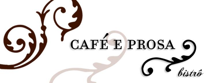 CAFÉ E PROSA BISTRÔ