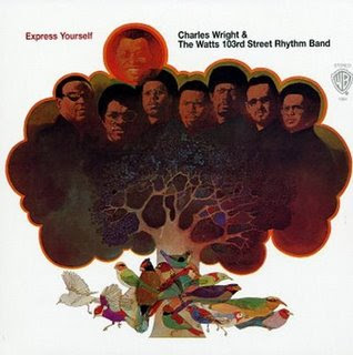 Charles Wright & the Watts 103rd Street Rhythm Band - Express Yourself (Soul/Funk)