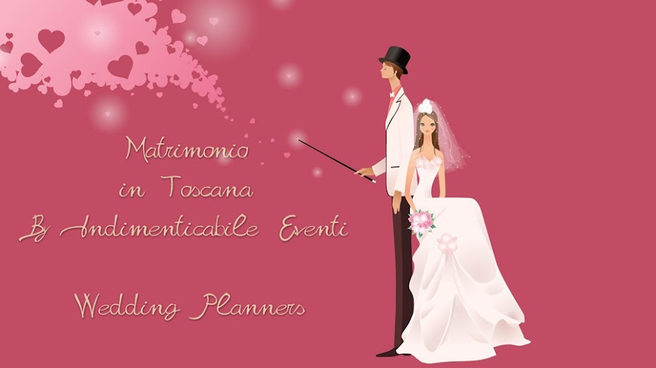 Wedding Planners in Toscana - Sposarsi in Toscana