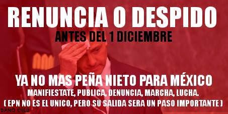 ¡¡¡MEXICANOS EXIGEN TU RENUNCIA O TU DESPIDO!!!