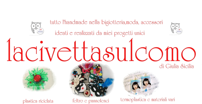 laCivettasulcomò:idee creative ,bigiotteria,moda ,riciclo.