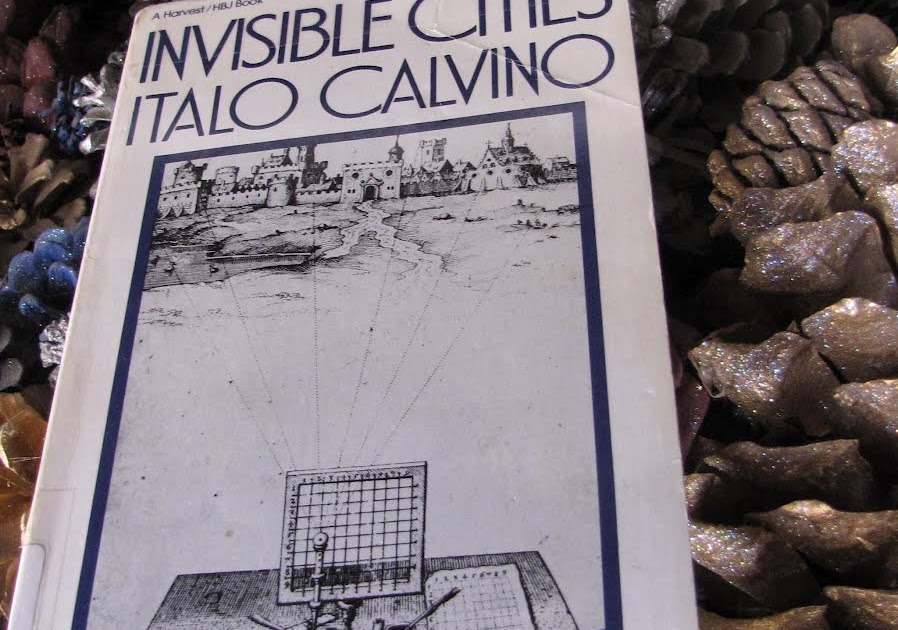 italo calvinos invisible cities marco polo essay Invisible cities imagined lives marco polo was a dreamer he had great ambitions - wanting to be a traveller, a writer and a favored courtier he wanted to live in.