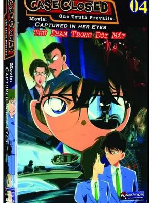 Conan 04: Thủ Phạm Trong Đôi Mắt - Detective Conan Movie 04: Captured In Her Eyes