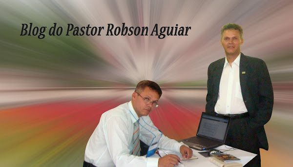 Blog do pastor Robson Aguiar