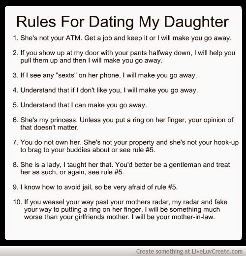 10 rules for dating my daughter Do you have rules for who your kids can and can not date marcus luttrell, the  retired navy seal whose memoir lone survivor was made into an.