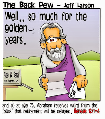 Abraham at 75 receives word from the 'boss' that retirement will be delayed