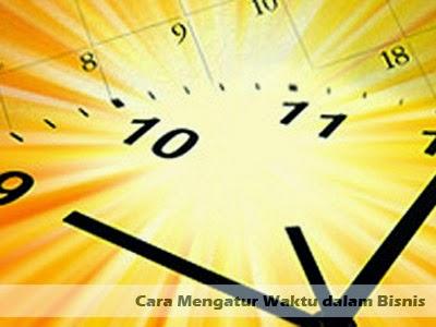 cara mengatur waktu dalam bisnis