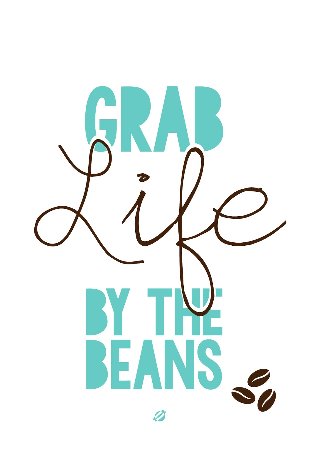 LostBumblebee ©2014 Grab Life By the Beans FREE PRINTABLE