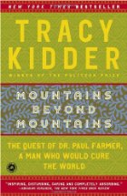 tracy kidder's inspiring novel mountains beyond This compelling and inspiring book, now in a deluxe paperback edition, shows how one person can work wonders in mountains beyond mountains, pulitzer prize—winning author tracy kidder tells the true story of a gifted man who loves the world and has set out to do all he can to cure it.