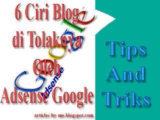 6 Ciri Blog di Tolaknya Oleh Adsense Google