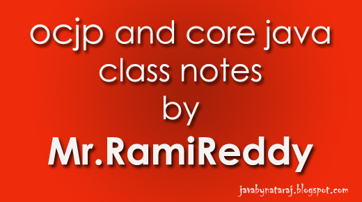 SCJP and Core Java notes by RamiReddy sir_JavabynataraJ