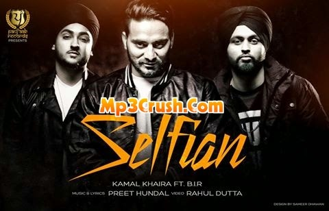 selfian mp3 download, hd video & lyrics - kamal khaira feat. preet hundal & b.i.r panj-aab records