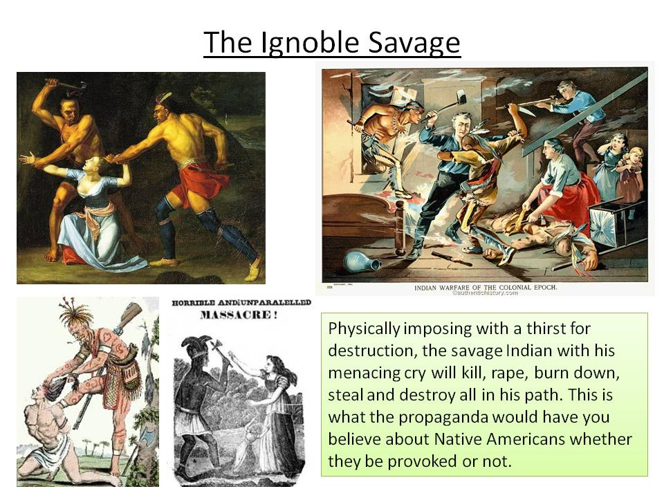 ignoble savages essay Noble savage: noble savage,, in literature, an idealized concept of uncivilized man, who symbolizes the innate goodness of one not exposed to the corrupting influences of civilization.