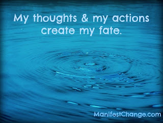 Affirmation: My thoughts & my actions create my fate.