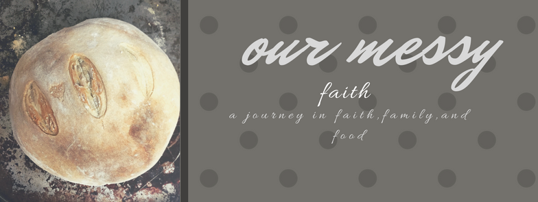 Our Messy Faith