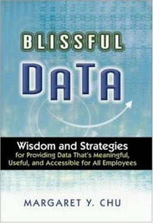 Blissful Data: Wisdom and Strategies for Providing Data That's Meaningful, Useful, and Accessible for All Employees