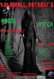 Watch Paranormal Retreat 2-The Woods Witch Online Free 2016 Putlocker